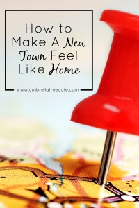 How To Make a New Town Feel Like Home